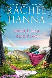 Sweet Tea Sunrise (Sweet Tea B&B Book 2) por…
