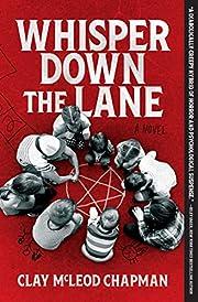 Whisper Down the Lane: A Novel – tekijä:…
