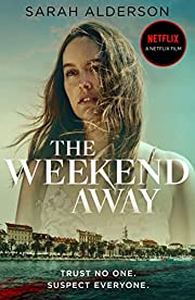 The Weekend Away: a twisty crime thriller to…