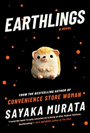 Earthlings: A Novel de Sayka Murata