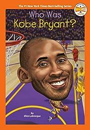 Who Was Kobe Bryant? (Who HQ Now) de Ellen…