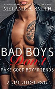 Bad Boys Don't Make Good Boyfriends: A Life…