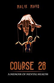 Course 28: A Memoir Of Mental Health af…