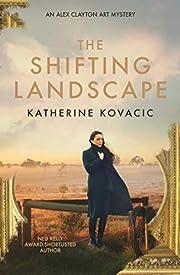 The Shifting Landscape: An Alex Clayton…