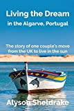 Living the Dream – in the Algarve, Portugal