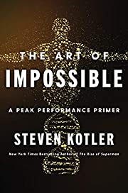 The Art of Impossible: A Peak Performance…