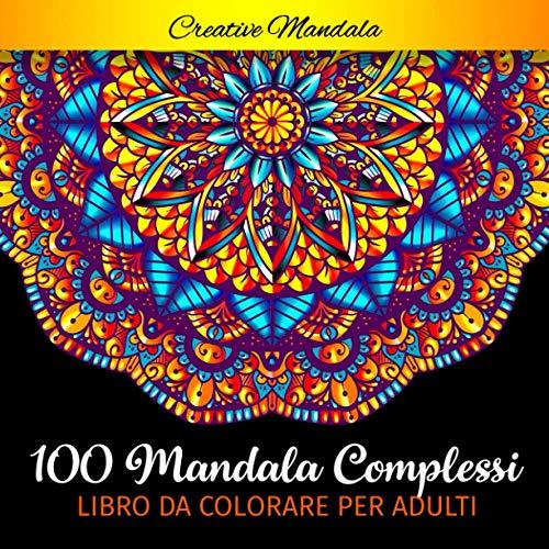 Startseite 100 Mandala Complessi Da Colorare Per Adulti Libro Da Colorare Per Adulti Antistress Di 100 Pagine Con Bellissimi E Grandi Mandala Complessi Ebooks