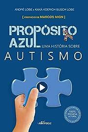 Propósito Azul: Uma História sobre Autismo…