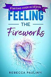 Feeling the Fireworks: Starting Over in…