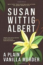 A Plain Vanilla Murder de Susan Wittig…