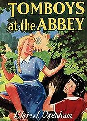 Tomboys at the Abbey av Elsie J. Oxenham