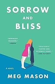 Sorrow and Bliss: A Novel av Meg Mason