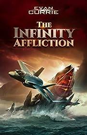 The Infinity Affliction de Evan Currie