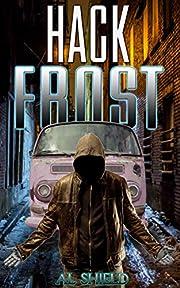 Hack Frost de Al Shield