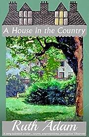 A House in the Country di Ruth Adam