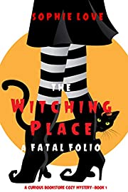 The Witching Place: A Fatal Folio (A Curious…