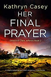 Her Final Prayer: A totally gripping and…