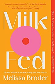 Milk Fed: A Novel av Melissa Broder