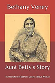 Aunt Betty's Story: The Narrative of…