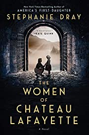 The Women of Chateau Lafayette de Stephanie…