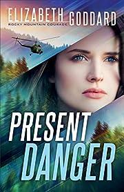 Present Danger (Rocky Mountain Courage Book…