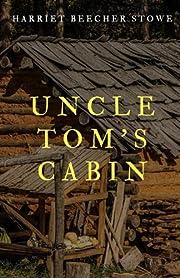 Uncle Tom's Cabin door Harriet Beecher…