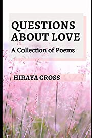 Questions About Love: A Collection of Poems…