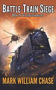 Battle-Train Siege: Book 1 of the Siege…