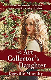 The Art Collector's Daughter: A Stylish…