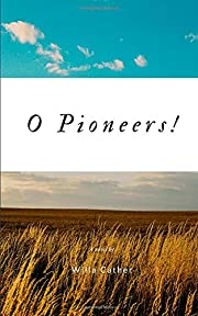 O Pioneers! von Willa Cather