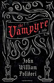 The Vampyre - A Tale by John William…