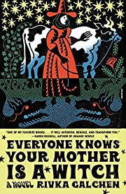 Everyone Knows Your Mother Is a Witch: A…