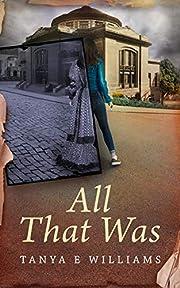 All That Was: A Novel de Tanya E Williams