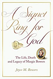A Signet Ring for God: The Life, Death, and…