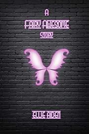 A Fairy Awesome Story: Book One af Ellie…