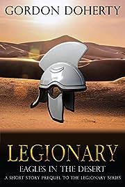 Legionary: Eagles in the Desert: A SHORT…