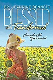 Blessed and Transformed: Living the Life God…