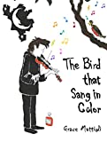 The Bird That Sang In Color
