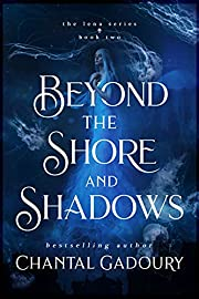 Beyond the Shore and Shadows (The Lena…