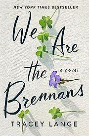 We Are the Brennans – tekijä: Tracey…