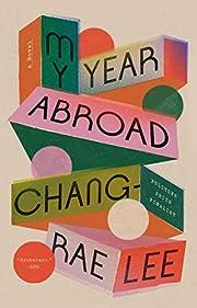 My Year Abroad: A Novel de Chang-rae Lee