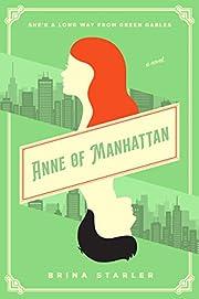 Anne of Manhattan: A Novel av Brina Starler