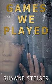 Games We Played af Shawne Steiger