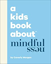 A Kids Book About Mindfulness af Caverly…