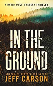 In the Ground (David Wolf Book 14) –…