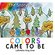 The Story of How Color Came to Be: Teaching…