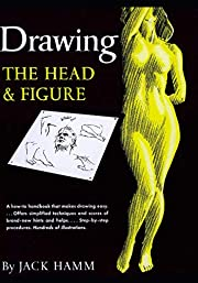 Drawing the Head and Figure: A How-To…
