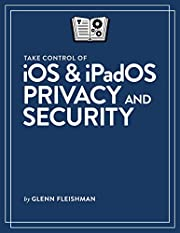 Take Control of iOS & iPadOS Privacy and…