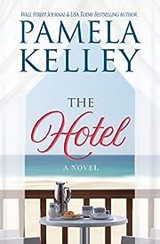 The Hotel por Pamela M. Kelley