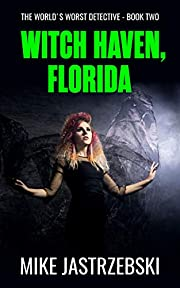 Witch Haven, Florida (The World's Worst…